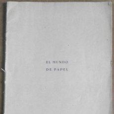 Libros antiguos: NEMESIO MONTERO, EL MUNDO DEL PAPEL. TRABAJOS MANUALES GRADUADOS, 1939. PAPIROFLEXIA. Lote 172241358