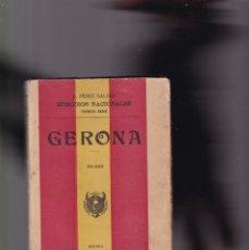 Libros antiguos: GERONA - BENITO PÉREZ GALDÓS - EPISODIOS NACIONALES - EDITORIAL HERNANDO 1926. Lote 172247114