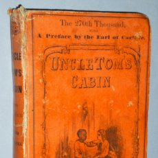 Libros antiguos: UNCLE TOM´S CABIN. A TALE OF LIFE AMONG THE LOWLY. Lote 172259125
