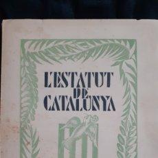 Libros antiguos: L'ESTATUT DE CATALUNYA. 1932.. Lote 172260783