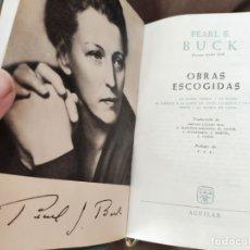 Libros antiguos: PEARL´S BUCK - AGUILAR - OBRAS ESCOGIDAS - 2 EDICION - 1961 - PREMIO NOVEL 1938. Lote 172270395