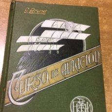 Libros antiguos: CURSO DE AVIACION - GASPAR BRUNET Y VIADERA - 1910 - ILUSTRADO - FOTOGRAFÍAS. Lote 172286717