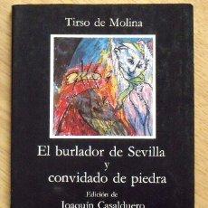 Libros antiguos: EL BURLADOR DE SEVILLA Y CONVIDADO DE PIEDRA. TIRSO DE MOLINA. CÁTEDRA. 1987. 135 PÁGINAS. . Lote 172290832