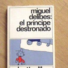 Libros antiguos: MIGUEL DELIBES. EL PRÍNCIPE DESTRONADO. DESTINOLIBRO 203. 1983. 174 PÁGINAS. 18X11X1,2 CM. . Lote 172290984