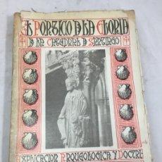 Libros antiguos: EL PÓRTICO DE LA GLORIA DE LA CATEDRAL DE SANTIAGO. EXPLICACIÓN ARQUEOLÓGICA Y DOCTRINAL - VIDAL ROD. Lote 172297399