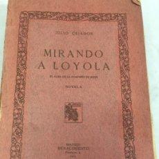 Libros antiguos: JULIO CEJADOR. MIRANDO A LOYOLA. EL ALMA DE LA COMPAÑÍA DE JESÚS. MADRID, 1913 1ª EDICION. Lote 172298835