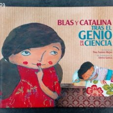 Libros antiguos: BLAS Y CATALINA TRAS EL GENIO DE LA CIENCIA (TINA SUÁREZ ROJAS; ILUSTRA ELENA GONCA) ÁLBUM ILUSTRADO. Lote 172278979