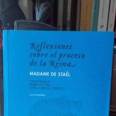 Libri antichi: MADAME DE STAËL: REFLEXIONES SOBRE EL PROCESO DE LA REINA, (ABADA, 2006). JL. Lote 172350950