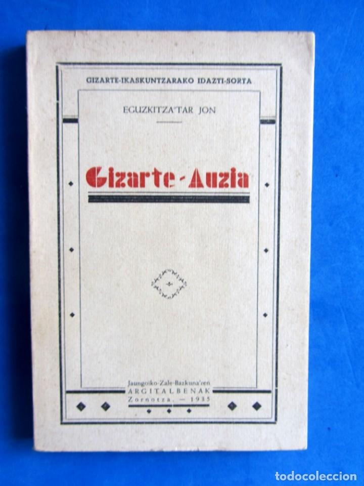 GIZARTE-AUZIA. EGUZKITZA´TAR JON ZORNOTZA 1935 GIZARTE-IKASKUNTZARAKO IDAZTI-SORTA (Libros Antiguos, Raros y Curiosos - Pensamiento - Otros)