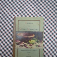 Libros antiguos: PRIMERA EDICIÓN DEL LLIBRE DE LA CUINA CATALANA 1928 FERRAN AGULLÓ I VIDAL. Lote 172426783