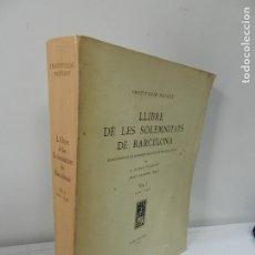 Libros antiguos: LLIBRE DE LES SOLEMNITATS DE BARCELONA, 1930, DURAN I SANPERE, VOL.1 (1424-1546) FOLCLORE CATALUNYA. Lote 172611192