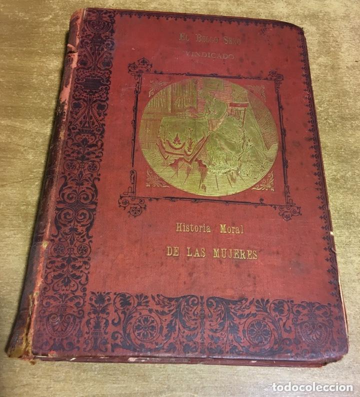 Libros antiguos: EL BELLO SEXO VINDICADO - HISTORIA MORAL DE LAS MUJERES - FRANCISCO NACENTE - 2 TOMOS 1890 ca 1ªEd. - Foto 2 - 172615752