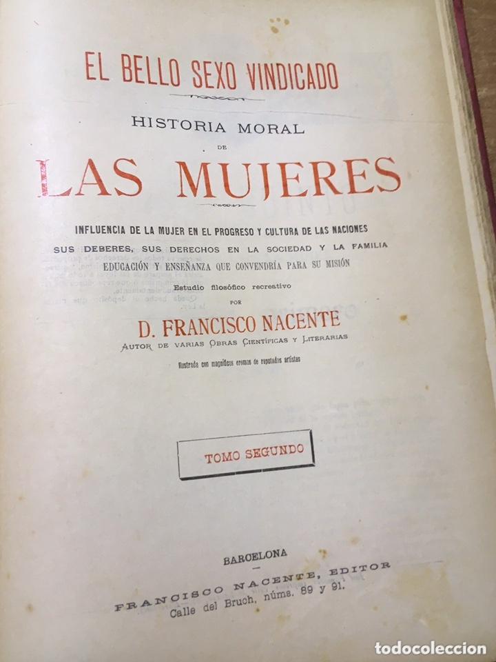 Libros antiguos: EL BELLO SEXO VINDICADO - HISTORIA MORAL DE LAS MUJERES - FRANCISCO NACENTE - 2 TOMOS 1890 ca 1ªEd. - Foto 32 - 172615752