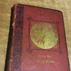 Libros antiguos: EL BELLO SEXO VINDICADO - HISTORIA MORAL DE LAS MUJERES - FRANCISCO NACENTE - 2 TOMOS 1890 CA 1ªED.. Lote 172615752