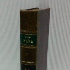 Libros antiguos: NANA, EMILIO ZOLA. 2 TOMOS EN UN VOLUMEN, OBRA COMPLETA. AÑO 1880. Lote 172618155