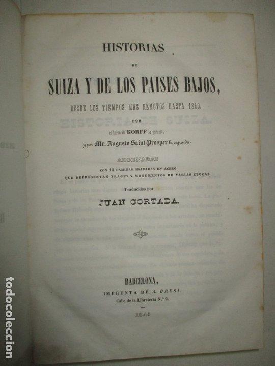 Libros antiguos: HISTORIAS DE SUIZA Y DE LOS PAÍSES BAJOS, DESDE LOS TIEMPOS MÁS REMOTOS HASTA 1840. - Foto 2 - 172636618