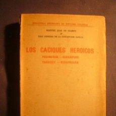 Libros antiguos: OCAMPO - ZAPATA: - LOS CACIQUES HEROICOS. PARAMAIBOA - GUAICAIPURO - YARACUY - NICAROGUÁN - (1918). Lote 172651839