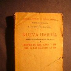 Libros antiguos: OCAMPO - MONTALVO: - NUEVA UMBRIA. CONQUISTA Y COLONIZACION DE ESTE REINO . (MADRID, 1919). Lote 172652284