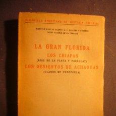 Libros antiguos: OCAMPO - SALCEDO - ALBENIZ: - LA GRAN FLORIDA. LOS CHIAPAS...- (MADRID, 1920). Lote 172652622