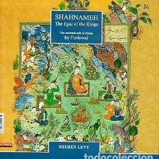 Libros antiguos: SHAHNAMEH THE EPIC OF THE KINGS, THE NATIONAL EPIC OF PERSIA BY FERDOWSI.R LEVY. Lote 172656773