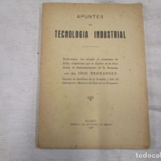 Libros antiguos: APUNTES DE TECNOLOGIA INDUSTRIAL - JOSE HERNANDEZ - Mº DE LA MARINA 1928 + INFO 1S. Lote 172661140