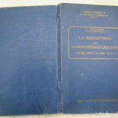 Libros antiguos: COMBUSTIBLES - LA RECEPTION DES COMBUSTIBLES LIQUIDES FUEL OIL ET GAS OILS - CAMILLE DENIER +INFO 1S. Lote 172661550