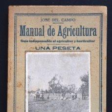 Libros antiguos: MANUAL DE AGRICULTURA (GUÍA INDISPENSABLE AL AGRICULTOR Y AL HORTICULTOR) - JOSÉ DEL CAMPO. Lote 172669292