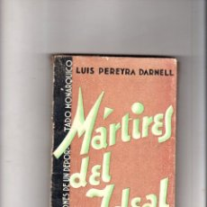 Libri antichi: MARTIRES DEL IDEAL. LUIS PEREYRA DARNELL. 1933.. Lote 172671844