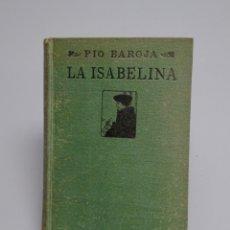 Libros antiguos: MEMORIAS DE UN HOMBRE DE ACCIÓN - LA ISABELLINA - PÍO BAROJA - 1919. Lote 172678020