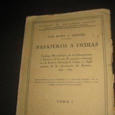 Libros antiguos: PASAJEROS A INDIAS (1492-1592) TOMO I. LUIS RUBIO MORENO. IBERO - AMERICANA DE PUBLICACIONES. . Lote 172689424