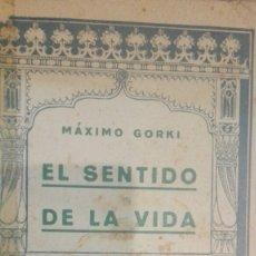 Libri antichi: EL SENTIDO DE LA VIDA. MAXIMO GORKI ,EDICIONES JASON. Lote 172745570