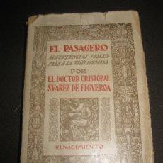 Libros antiguos: EL PASAGERO ADVERTENCIAS UTILISIMAS A LA VIDA HUMANA.CRISTOBAL SUAREZ DE FIGUEROA. RENACIMIENTO 1913. Lote 172765097