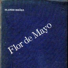 Libros antiguos: BLASCO IBÁÑEZ : FLOR DE MAYO - DIMONI - LA CENCERRADA (LA NOVELA ILUSTRADA, S.F.). Lote 172766028