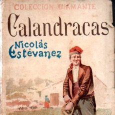 Libros antiguos: NICOLÁS ESTÉVANEZ : CALANDRACAS (LÓPEZ DIAMANTE, C. 1900). Lote 172766495
