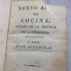 Libros antiguos: NUEVO ARTE DE COCINA, SACADO DE LA ESCUELA DE LA EXPERIENCIA, JUAN ALTAMIRAS, BARCELONA CIRCA 1760. Lote 172800549