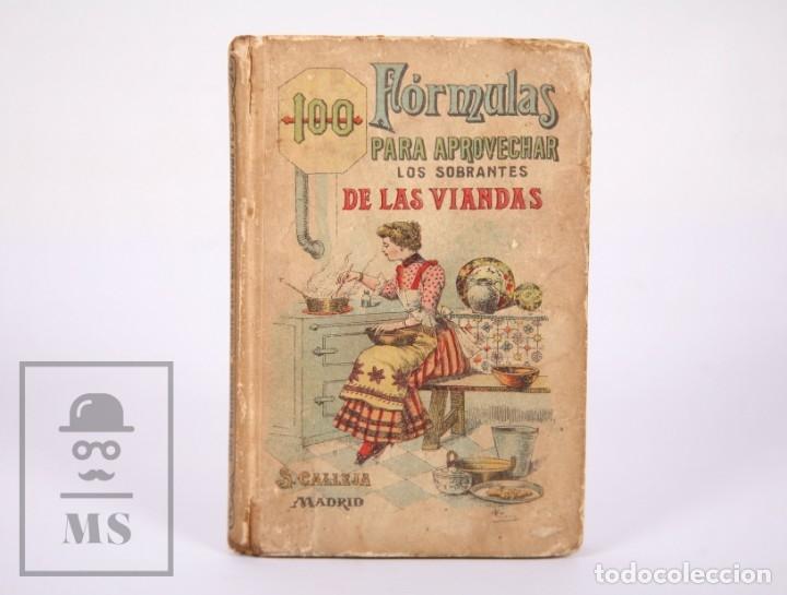 LIBRO 100 FÓRMULAS PARA APROVECHAR SOBRANTES DE VIANDAS. BIBLIOTECA POPULAR XIX - S. CALLEJA, S. XIX (Libros Antiguos, Raros y Curiosos - Cocina y Gastronomía)