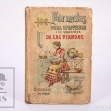 Libros antiguos: LIBRO 100 FÓRMULAS PARA APROVECHAR SOBRANTES DE VIANDAS. BIBLIOTECA POPULAR XIX - S. CALLEJA, S. XIX. Lote 172823765