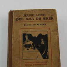 Libros antiguos: L-2846. RAMILLETE DEL AMA DE CASA, ESCRITO POR NIEVES. 1916.. Lote 172833035