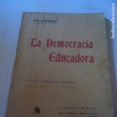 Libros antiguos: LA DEMOCRACIA EDUCADORA. Lote 172846484