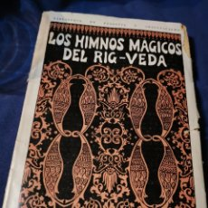 Libros antiguos: LOS HIMNOS MÁGICOS DEL RIG- VEDA 1926. Lote 172866264