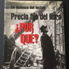 Libros antiguos: EN DEFENSA DEL LECTOR. PRECIO FIJO DEL LIBRO ¿POR QUÉ?. Lote 172880323
