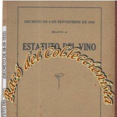 Libros antiguos: ESTATUTO DEL VINO (DECRETO DE 8 DE SEPTIEMBRE DE 1932) MINISTERIO AGRICULTURA, LIBRERIA BOSCH, 1932. Lote 172889075