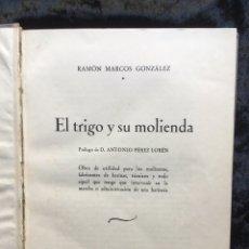 Libri antichi: EL TRIGO Y SU MOLIENDA - RAMIÓN MARCOS GONZÁLEZ - 1933 - ILUSTRADO - MOLINOS. Lote 172897924