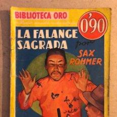 Libros antiguos: BIBLIOTECA ORO N° 29 LA FALANGE SAGRADA. SAX ROHMER. EDITORIAL MOLINO 1935 (1ªEDICIÓN).. Lote 172918807