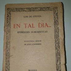 Libros antiguos: EN TAL DÍA…. EFEMÉRIDES HUMORÍSTICAS LUIS DE OTEYZA. Lote 172931950