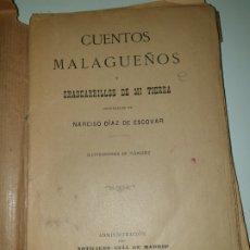 Libros antiguos: CUENTOS MALAGUEÑOS. CHASCARRILLOS DE MI TIERRA ORIGINALES DE NARCISO DIAZ DE ESCOVAR.. Lote 172932430