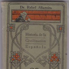 Libros antiguos: HISTORIA DE LA CIVILIZACIÓN ESPAÑOLA DE RAFAEL ALTAMIRA. Lote 172988597