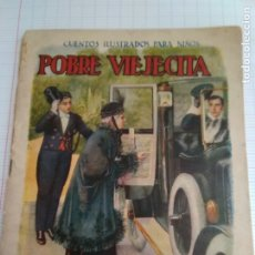 Libros antiguos: POBRE VIEJECITA - EDITORIAL RAMON SOPENA - AÑOS 1930. Lote 172993843