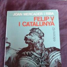 Libros antiguos: FELIP V I CATALUNYA.. Lote 172994318