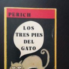Libros antiguos: LOS TRES PIES DEL GATO - PERICH. Lote 173001504